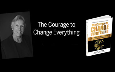 Ep 41: The Courage to Change Everything with Ken D. Foster